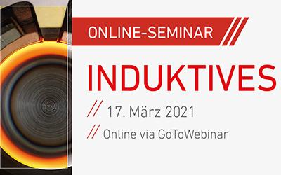 """Jetzt anmelden: Online-Seminar """"Induktives Härten"""""""